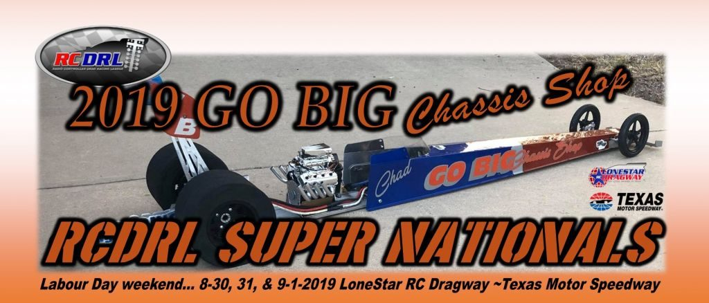 2019 Go Big Chassis Shop SuperNationals. August 30, 31 and Sept 1, 2019. Lone Star RC Dragway at Texas Motor Speedway